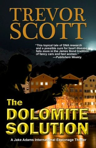 The Dolomite Solution (Jake Adams International Espionage Thriller #3)
