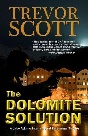 The Dolomite Solution (Jake Adams International Espionage Thriller #3)