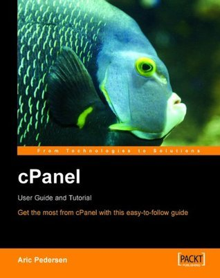 Cpanel: User Guide and Tutorial: Get the Most from Cpanel with This Easy-To-Follow Guide