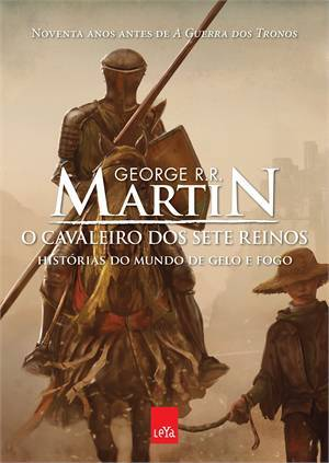O Cavaleiro dos Sete Reinos (The Tales of Dunk and Egg #1-3)