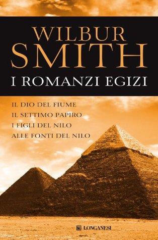 I romanzi egizi: Il dio del fiume - Il settimo papiro - I figli del Nilo - Alle fonti del Nilo