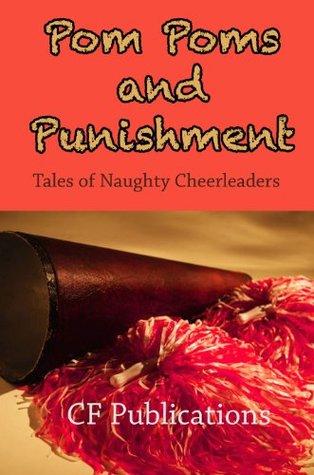 Pom Poms & Punishment: Tales of Naughty Cheerleaders