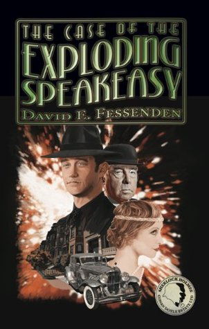 The Case of the Exploding Speakeasy - The Legacy of Sherlock Holmes and Thomas Watson Continues (Sherlock Holmes Books | Mystery)