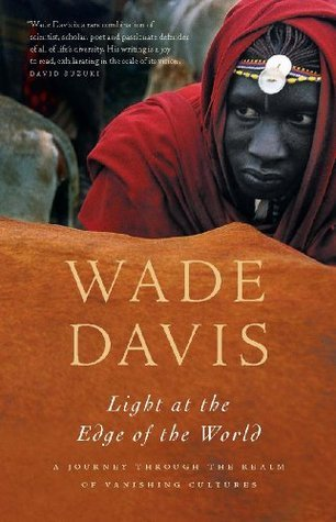 Light at the Edge of the World: A Journey Through the Realm of Vanishing Cultures