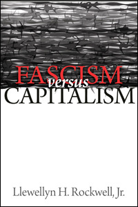 Fascism Versus Capitalism: The Central Ideological Conflict of Our Times