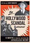 The Hollywood Scandal Almanac: Twelve Months of Sinister, Salacious and Senseless History