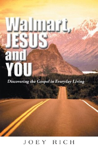 Walmart, Jesus, and You: Discovering the Gospel in Everyday Living