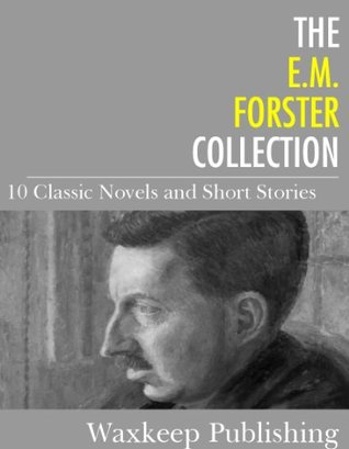 The E.M. Forster Collection: 10 Classic Works