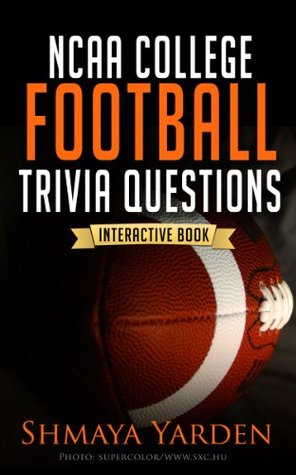 Sports Trivia: NCAA College Football Trivia Questions (The 101 Series - Fun Trivia Games)