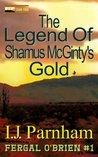 The Legend of Shamus McGinty's Gold (Fergal O'Brien, #1)