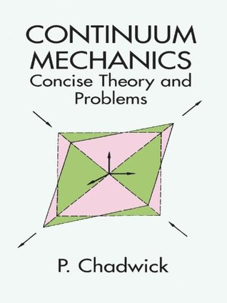 Continuum Mechanics: Concise Theory and Problems (Dover Books on Physics)