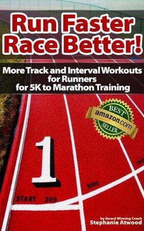 Run Faster Race Better: For 5K, 10K, Half Marathon, Marathon and Triathlons (Live Fit Series)