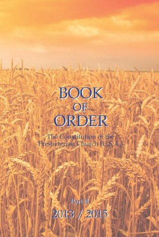 Book of Order 2013/2015: The Constitution of the Presbyterian Church (U.S.A.), Part II