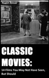 Classic Movies: 14 Films You May Not Have Seen, But Should