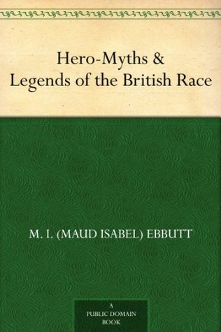 Hero-Myths & Legends of the British Race