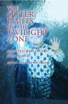 The Outer Limits of the Twilight Zone: Selected Writings of John A. Keel