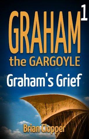 Graham The Gargoyle #1: Graham's Grief