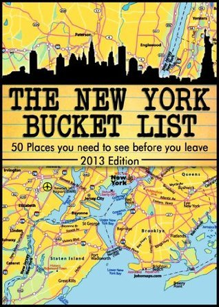 The New York City Bucket List - 50 Places you have to see before you leave -Updated Dec. 2013-