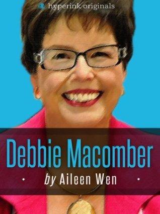 Debbie Macomber: A Biography