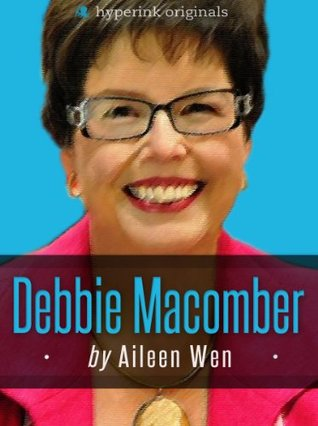 Debbie Macomber: A Biography