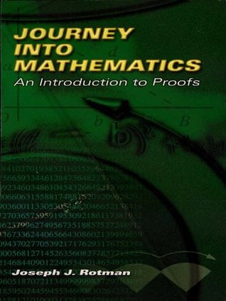 Journey into Mathematics: An Introduction to Proofs (Dover Books on Mathematics)