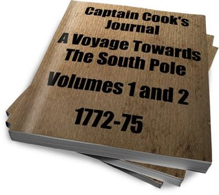 Captain Cook's Journal 1772-75 A Voyage Towards The South Pole Volumes 1 and 2
