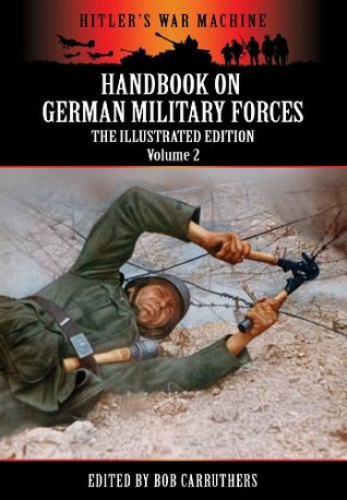 Handbook On German Military Forces - The Illustrated Edition - Volume 2