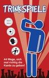 Trinkspiele: 44 Wege, sich mal richtig die Kante zu geben! (German Edition)
