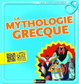 La mythologie grecque (Les concentrés)