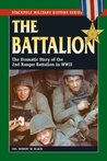The Battalion: The Dramatic Story of the 2nd Ranger Battalion in WWII