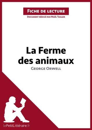 La Ferme des animaux de George Orwell (Fiche de lecture): Comprendre la littérature avec lePetitLittéraire.fr