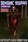 Demonic Visions: 50 Horror Tales 2