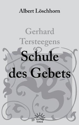 Gerhard Tersteegens Schule des Gebets