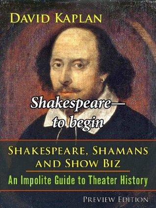 Shakespeare-to begin