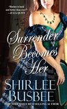 Surrender Becomes Her by Shirlee Busbee