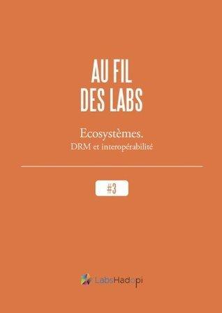 Écosystèmes. DRM et interopérabilité (Propulsé by)