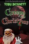 Creepy Christmas by Toby Bennett