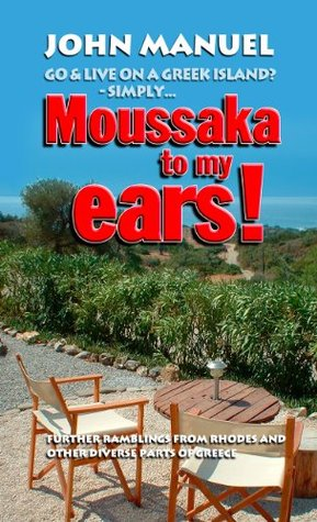 Moussaka to My Ears (Ramblings From Rhodes)