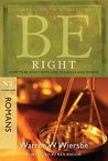 Be Right (Romans) by Warren W. Wiersbe