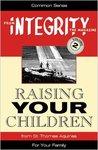 Raising Your Children (From Integrity Magazine, V. 2)