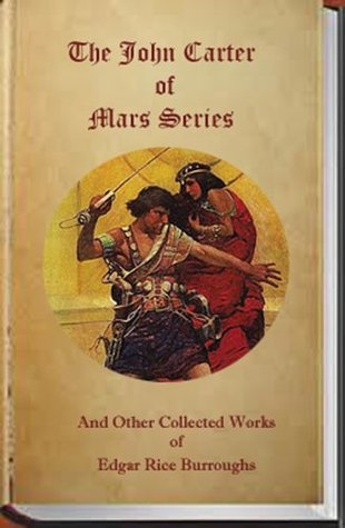 The John Carter of Mars Series & Other Collected Works