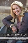 The Blessed Woman - A Timeless Journey with Women of the Bible