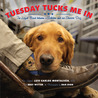 Tuesday Tucks Me In by Luis Carlos Montalván