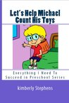 Let's Help Michael Count His Toys (Everything I Need To Succeed in Preschool Series)