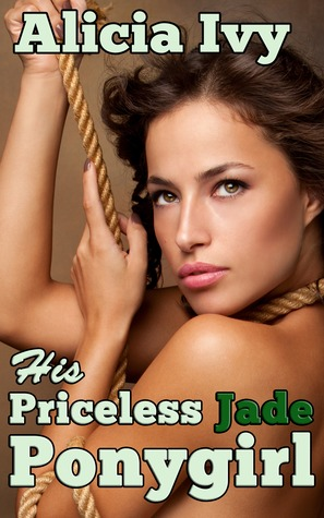 His Priceless Jade Ponygirl
