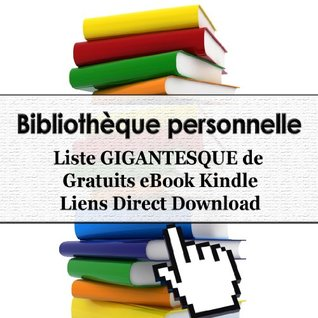 Bibliothèque personnelle - Liste GIGANTESQUE de 1881 Gratuits eBook Kindle Liens Direct Download (Personal Library)