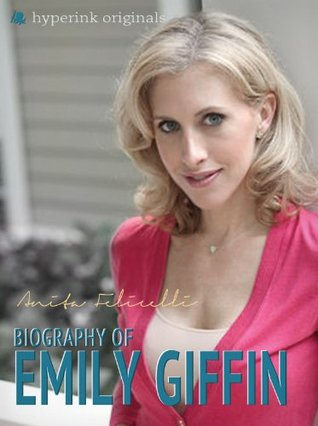 Emily Giffin: A Biography
