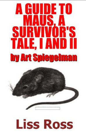 Study Guide to Maus, A Survivors Tale Volume I and II by Art Spiegelman