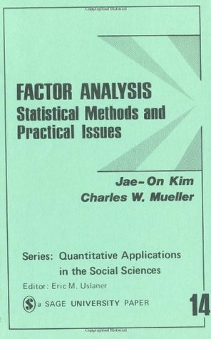 Factor Analysis: Statistical Methods and Practical Issues