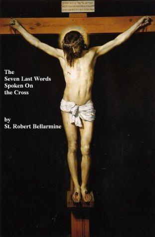 The Seven Last Words Spoken From the Cross